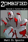 Yankee Heights (Zombified Episode #2)