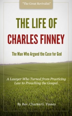 The Life of Charles G. Finney