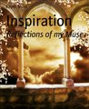 Inspiration: Reflections of my Muse