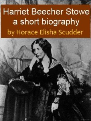 Harriet Beecher Stowe - A Short Biography