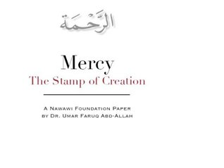 Mercy, The Stamp of Creation (A Nawawi Foundation Paper)