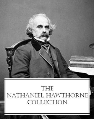 The Nathaniel Hawthorne Collection (7 novels and 7 short story collections all with an active table of contents)