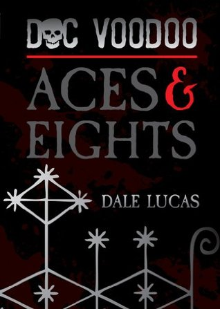 Aces & Eights by Dale Lucas