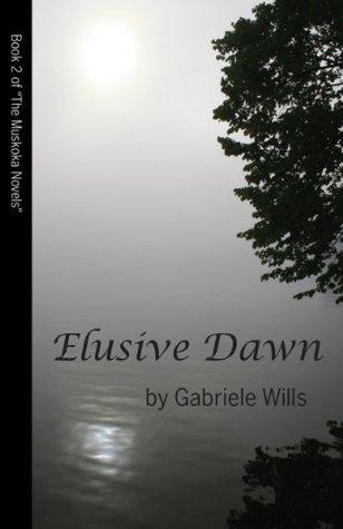 Elusive Dawn by Gabriele Wills