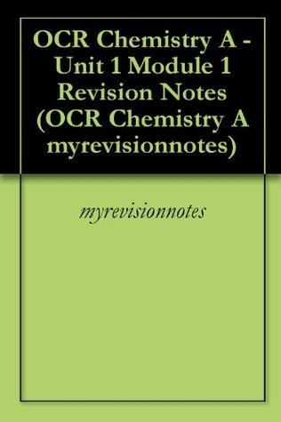 OCR Chemistry A - Unit 1 Module 1 Revision Notes (OCR Chemistry A myrevisionnotes)