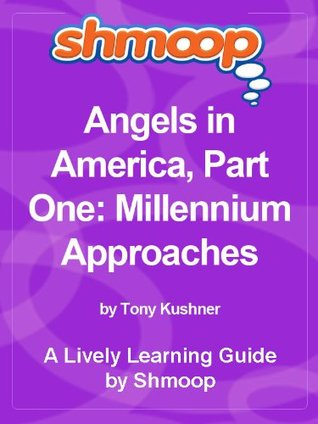 Angels in America, Part One: Millennium Approaches: Shmoop Learning Guide