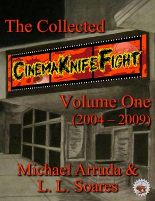 The Collected Cinema Knife Fight Volume One (2004-2009) (Necon Non-Fiction)