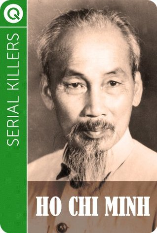 Serial Killers : Ho Chi Minh