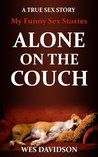 My Funny Sex Stories: Alone on the Couch