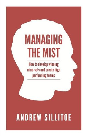 Managing the Mist: how to develop winning mind-set...