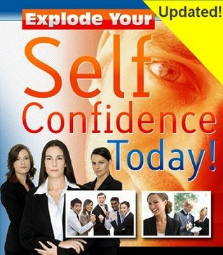 explode-your-self-confidence-today-updated