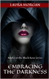 Embracing the Darkness (The Black Rose, #1)