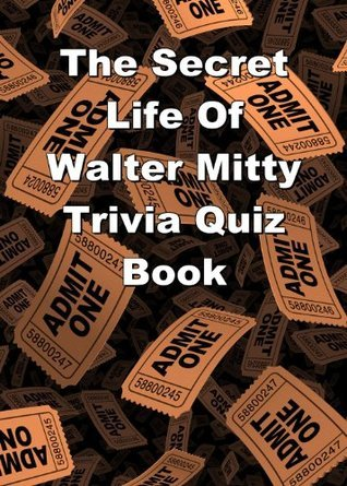 The Secret Life Of Walter Mitty Trivia Quiz Book