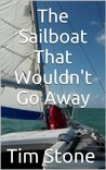 The Sailboat That Wouldn't Go Away