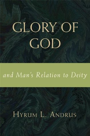 Glory of God and Man's Relation to Deity