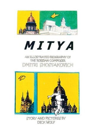 Mitya : An Illustrated Biography of the Russian Composer Dmitri Shostakovich