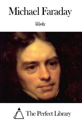 Works of Michael Faraday