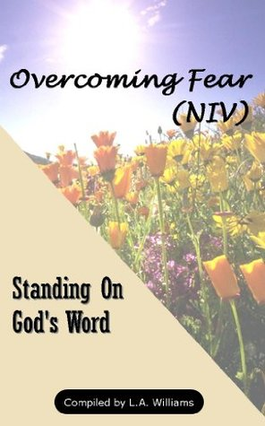 Standing On God's Word - Overcoming Fear (NIV) (Annotated)