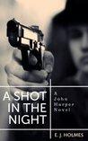 A Shot In The Night (John Harper Series)