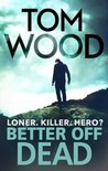Better Off Dead (Victor the Assassin, #4)