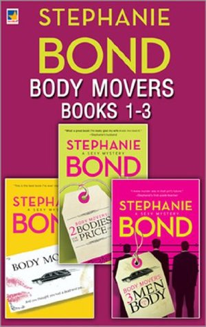 Body Movers books 1-3 (A Body Movers Novel - Book 1): Body Movers / Body Movers: 2 Bodies for the Price of 1 / Body Movers: 3 Men and a Body / Dirty Secrets of Daylily Drive