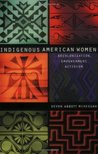 Book cover for Indigenous American Women: Decolonization, Empowerment, Activism (Contemporary Indigenous Issues)