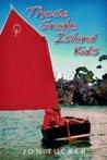Those Snake Island Kids by John Tucker