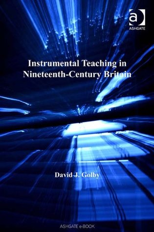 Instrumental Teaching in Nineteenth-Century Britain