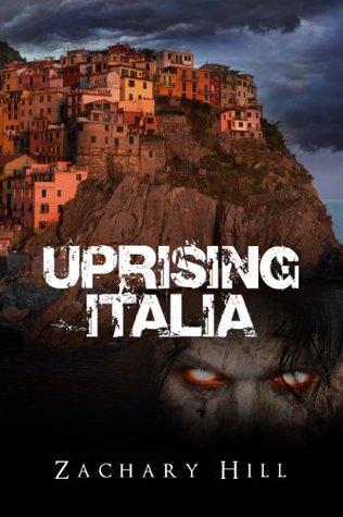Uprising Italia (Uprising Zombie Apocalypse)  -  Zachary Hill