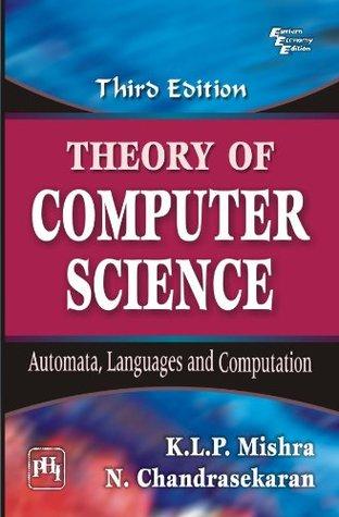 Theory of Computer Science: Automata, Languages and Computation, 3/E