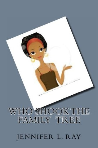 Who Shook The Family Tree: A Family Secrets Novel