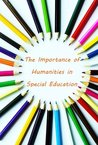 The Importance of Humanities in Special Education