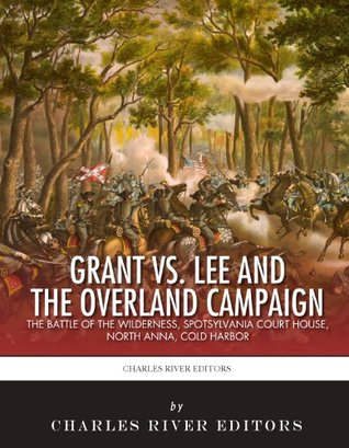 Lee vs. Grant: The Overland Campaign