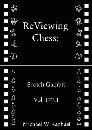 ReViewing Chess: Scotch Gambit, Vol. 177.1
