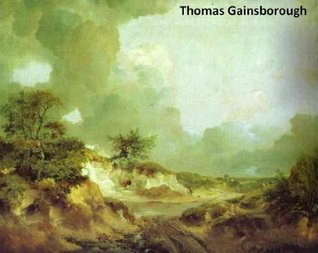 175 Color Paintings of Thomas Gainsborough - English Portrait and Landscape Painter (May 14, 1727 - August 2, 1788)