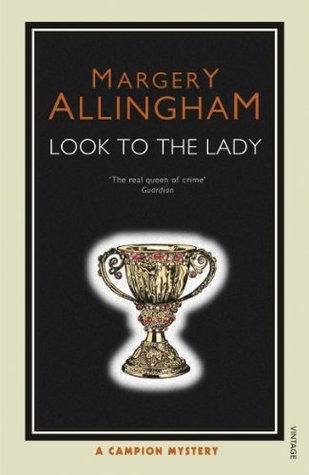 Look To The Lady (Albert Campion, #2)