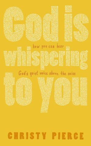 God Is Whispering to You: How You Can Hear God's Quiet Voice Above the Noise