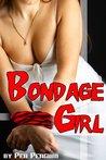 Bondage Girl (BDSM spanking pain play erotica)