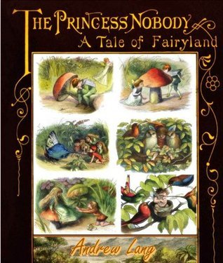 The Princess Nobody: A Tale of Fairyland (With full 56 Illustrated color and black & white pictures) - Annotated the Illustrator's Biography