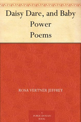 Daisy Dare, and Baby Power: Poems