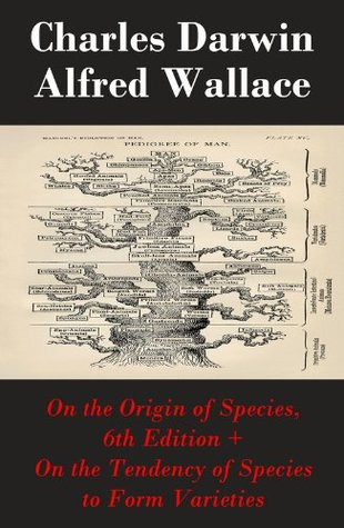 On the Origin of Species, 6th Edition + On the Tendency of Species to Form Varieties