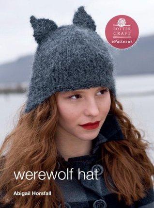 Werewolf Hat: E-Pattern from Vampire Knits