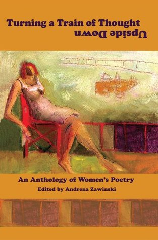 Turning a Train of Thought Upside Down: An Anthology of Women's Poetry