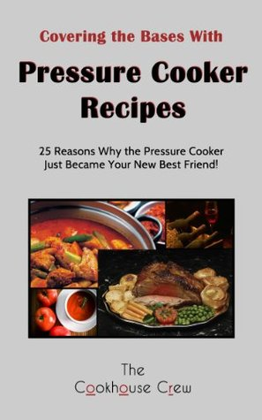 Covering the Bases with Pressure Cooker Recipes