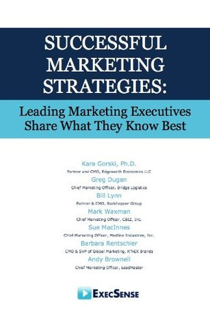 Successful Marketing Strategies: Leading Marketing Executives as Share What They Know Best