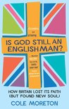Is God Still an Englishman?: How We Lost Our Faith (But Found New Soul)