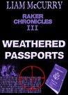 Weathered Passports (Raker Chronicles III)