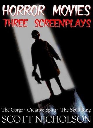 Horror Movies: Three Screenplays