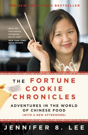 8f1c136fbd8 The Fortune Cookie Chronicles  Adventures in the World of Chinese Food by  Jennifer 8. Lee