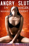 Angry Slut in Anger Management (m+/f Gangbang Erotica)